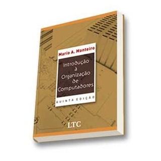 Livro - Introdução á Organização de Computadores - Monteiro