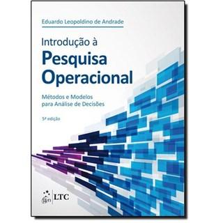 Livro - Introdução à Pesquisa Operacional - Métodos e Modelos para Análise de Decisões - ANDRADE