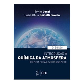 Livro - Introdução à Química da Atmosfera-Ciência, Vida e Sobrevivência - Lenzi