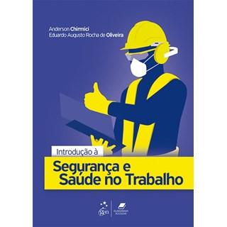 Livro - Introdução à Segurança e Saúde no Trabalho - Chirmici