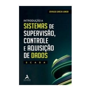 Livro - Introdução a Sistemas de Supervisão, Controle e Aquisição de Dados - Garcia Junior