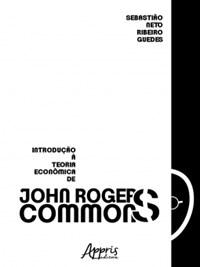 Oferta Livro - Introdução à Teoria Econômica de John R. Commons - Guedes por R$ 46.55