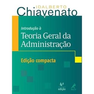 Livro - Introdução À Teoria Geral da Administração - Compacta  - Chiavenato
