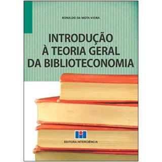 Livro - Introdução á Teoria Geral da Biblioteconomia - Vieira
