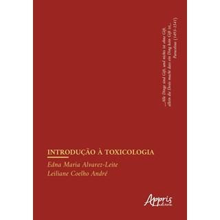Livro Introdução à Toxicologia - Alvarez-Leite - Appris