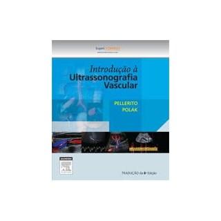 Livro - Introdução à Ultrassonografia Vascular - Pellerito