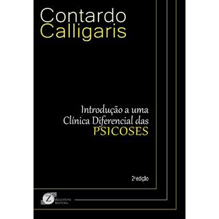 Livro Introdução a uma Clínica Diferencial das Psicoses - Calligaris