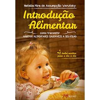 Livro - Introdução Alimentar, Hábitos Saudáveis a Seu Filho - Werutsky