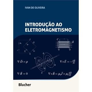 Livro Introdução ao Eletromagnetismo - Oliveira - Blucher