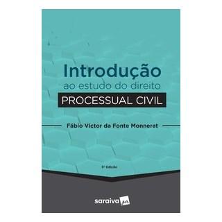 Livro - Introdução ao estudo do Direito Processual Civil - 5ª edição de 2020 - Monnerat 5º edição