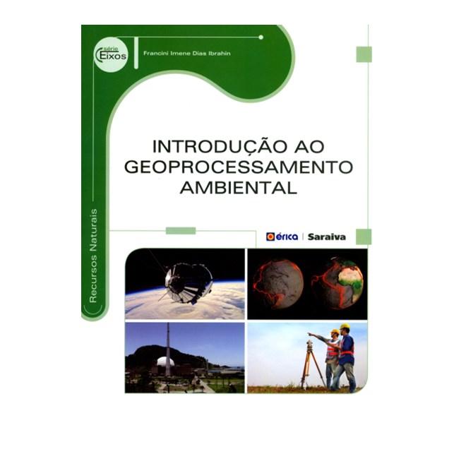 Livro - Introdução ao Geoprocessamento Ambiental - Serie Eixos - Ibrahin