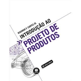 Livro - Introdução ao Projeto de Produtos - Carpes Jr