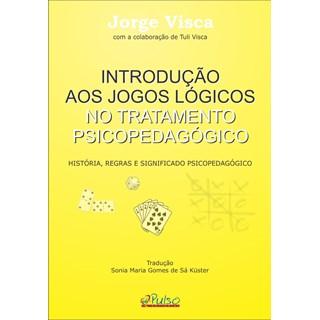 Livro - Introdução aos Jogos Lógicos no Tratamento Psicopedagógico - Visca