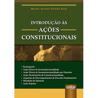 Livro Introdução às Ações Constitucionais - Filho - Juruá