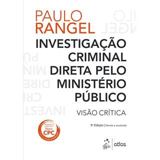 Livro - Investigação Criminal Direta Ministério Público - Visão Crítica - Rangel