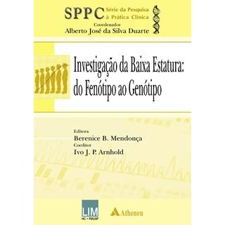 Livro - Investigação da Baixa Estatura: do Fenótipo ao Genótipo – Série da Pesquisa à Prática Clínica - SPPC - Mendonça