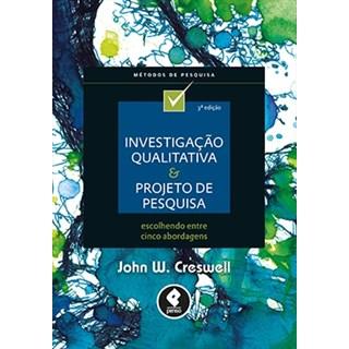 Livro - Investigação Qualitativa e Projeto de Pesquisa - Creswell