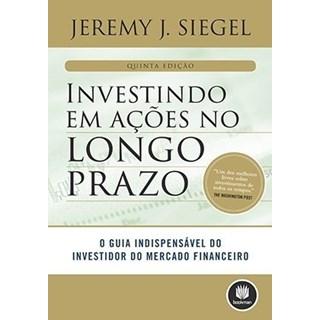 Livro - Investindo Em Ações No Longo Prazo - Siegel