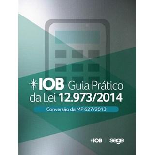 Livro -IOB - Guia Prático Da LEI 12.973/2014 - Conversão Da MP 627/2013 + Palestra -