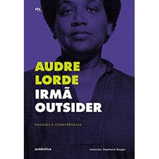 Livro - Irmã Outsider - Lorde - Autêntica