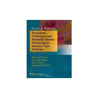 Livro - Irwin & Rippes Procedures, Techniques and Minimally Invasive Monitoring in Intensive Care Medicine - IRWIN AND RIPPE