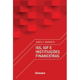 Livro - ISS, IOF e Instituições Financeiras - Barreto