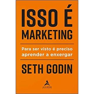 Livro - Isso é Marketing - Godin - Alta Books