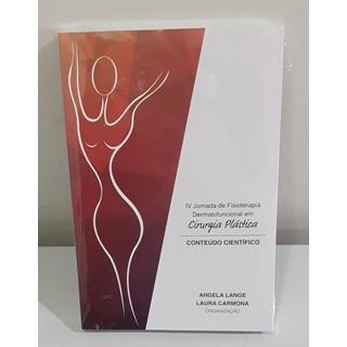 Livro IV Jornada de Fisioterapia Dermatofuncional em Cirurgia Plástica - Angela Lange