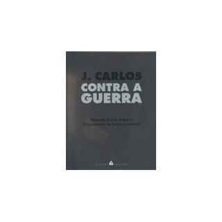 Livro - J. Carlos Contra a Guerra - Dapieve