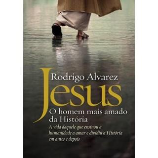 Livro Jesus o Homem Mais Amado da História - Alvarez