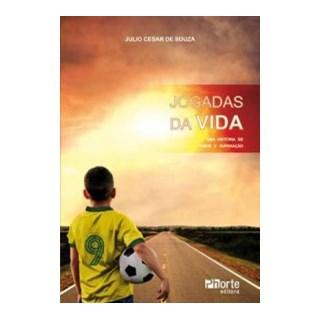 Livro - Jogadas da Vida - Uma História de Amor e Superação - Souza