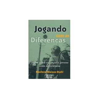 Livro - Jogando com as diferenças: jogos para crianças e jovens com deficiência 2 ed - Diehl