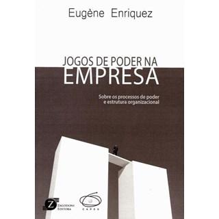Livro - Jogos de Poder na Empresa - Enriquez