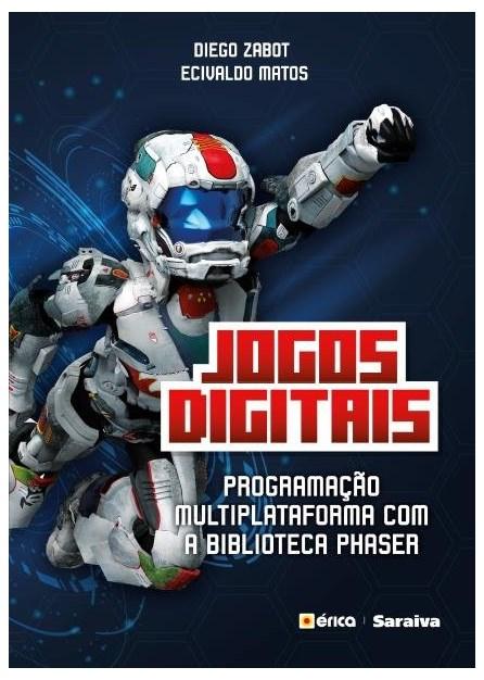 Livro - Jogos Digitais - Programação Multiplataforma com a Biblioteca Phaser - Zabot