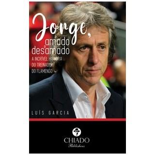Livro - Jorge, amado e desamado - A incrível história do treinador do Flamengo - Garcia 1º edição