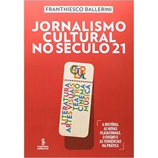 Livro - Jornalismo Cultural no Século 21 - Ballerini - Summus