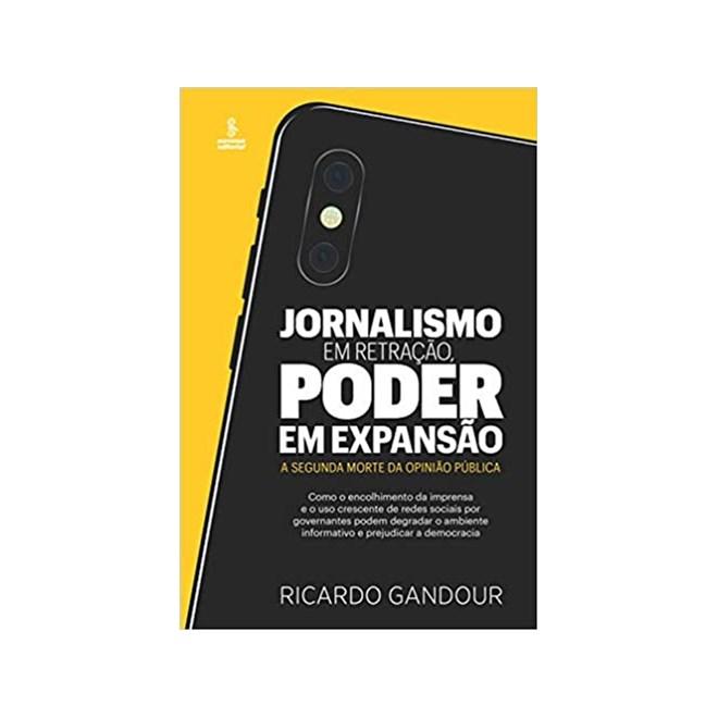 Livro - Jornalismo em Retração, Poder em Expansão - Gandour - Summus