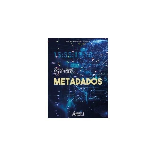 Livro - Jornalismo Estruturado por Metadados - Oliveira