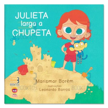 Livro - Julieta Larga a Chupeta - Borém