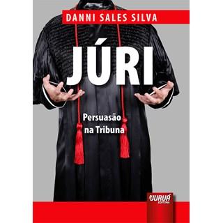 Livro Júri Persuasão na Tribuna - Silva - Juruá