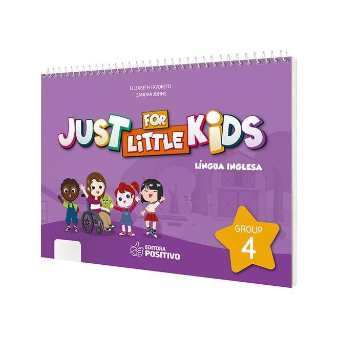 Livro - Just for Little Kids - Grupo 4 EI - Positivo