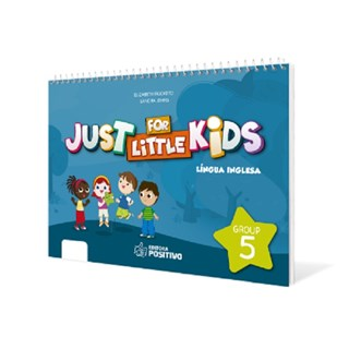 Livro - Just for Little Kids - Grupo 5 - EI - Positivo