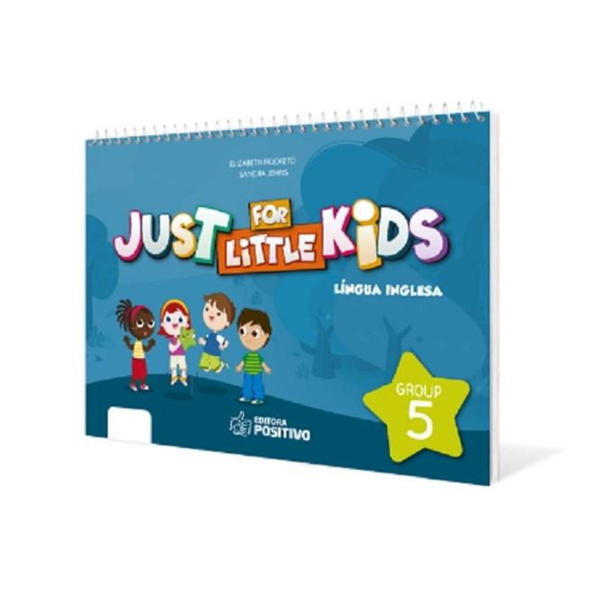 Livro - Just for Little Kids - Grupo 5 - EI - Positivo