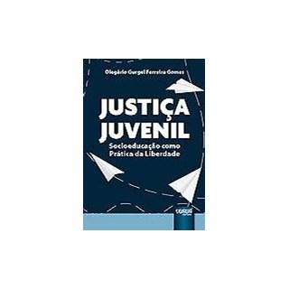 Livro - Justiça Juvenil: Socioeducação - Gomes - Juruá