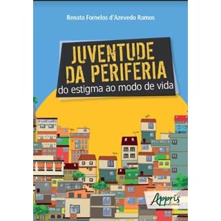 Livro -  Juventude da Periferia: Do Estigma ao Modo de Vida  - Ramos