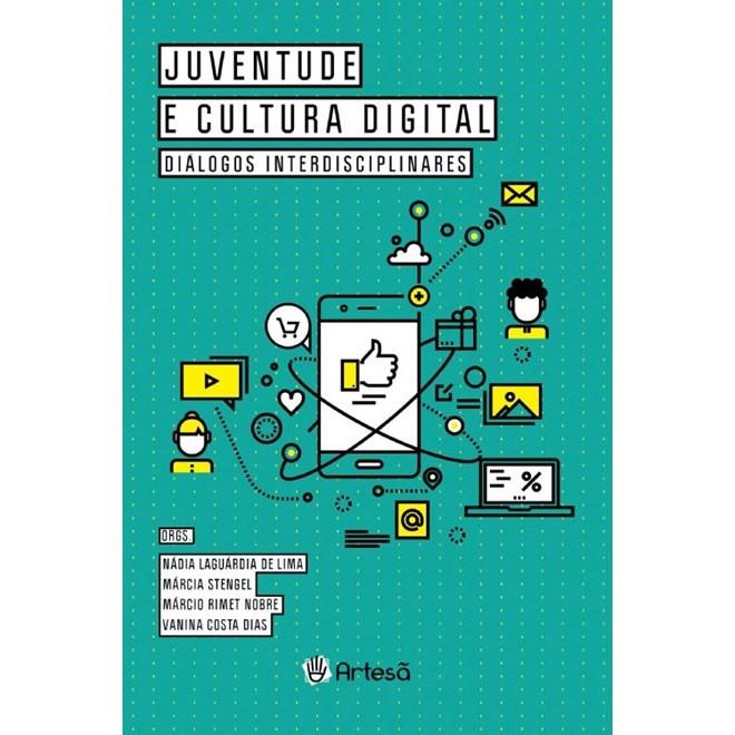 Livro - Juventude e Cultura Digital: Diálogos Interdisciplinares - Lima