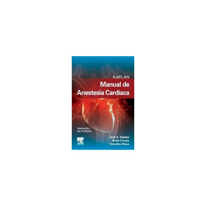Livro - Kaplan Manual de Anestesia Cardíaca - Joel A. Kaplan 2º edição