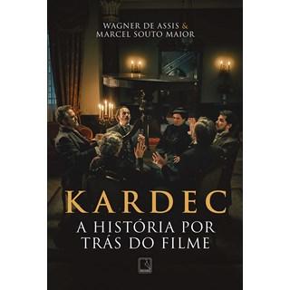 Livro - Kardec - A História por Trás do Filme - Assis