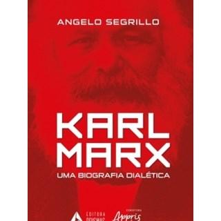 Livro - Karl Marx: Uma Biografia Dialética - Segrillo