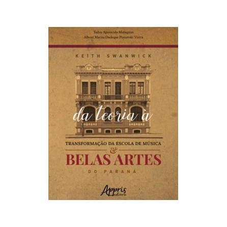 Livro - Keith Swanwick: Da teoria à Transformação da Escola de Música e Belas Artes do Paraná